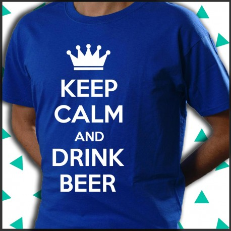 Keep calm and drink beer.